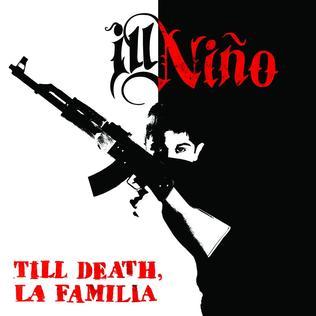 <i>Till Death, La Familia</i> 2014 studio album by Ill Niño