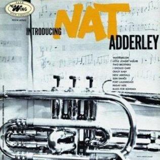 <i>Introducing Nat Adderley</i> 1955 studio album by Nat Adderley