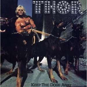 <i>Keep the Dogs Away</i> 1977 studio album by Thor