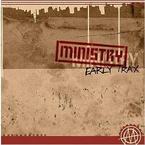 <i>Early Trax</i> 2004 compilation album by Ministry