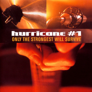 <i>Only the Strongest Will Survive</i> 1999 studio album by Hurricane #1