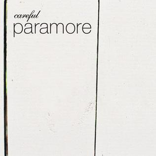 Careful Paramore Album Quot Careful Quot Single by Paramore