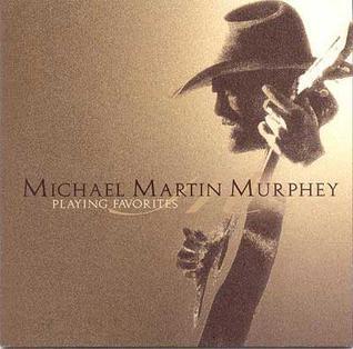 <i>Playing Favorites</i> 2001 studio album by Michael Martin Murphey