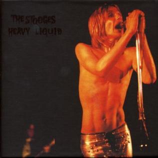 <i>Heavy Liquid</i> 2005 box set by The Stooges
