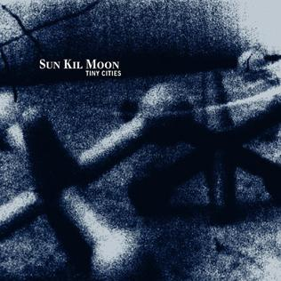 <i>Tiny Cities</i> 2005 studio album by Sun Kil Moon