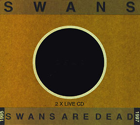 <i>Swans Are Dead</i> 1998 live album (double album) by Swans