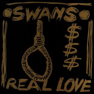 <i>Real Love</i> (Swans album) 1986 live album by Swans