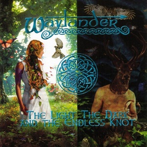 <i>The Light, the Dark and the Endless Knot</i> 2001 studio album by Waylander