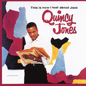 Image result for quincy jones this is how i feel about jazz