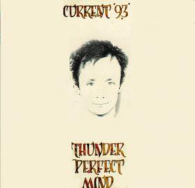<i>Thunder Perfect Mind</i> (Current 93 album) 1992 studio album by Current 93