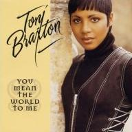 You Mean the World to Me (Toni Braxton song)