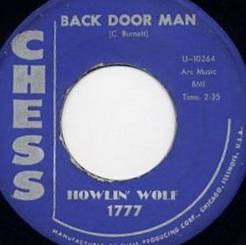 Back Door Man song written by Willie Dixon and recorded by Howlin Wolf