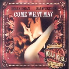 Come What May (2001 song) 2001 single by Nicole Kidman and Ewan McGregor