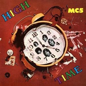 <i>High Time</i> (MC5 album) 1971 studio album by MC5