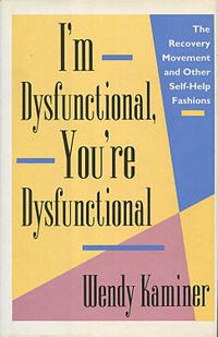 <i>Im Dysfunctional, Youre Dysfunctional</i> book by Wendy Kaminer