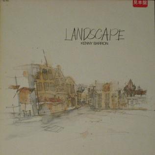 <i>Landscape</i> (Kenny Barron album) 1985 studio album by Kenny Barron
