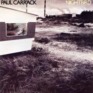 <i>Nightbird</i> (Paul Carrack album) 1980 studio album by Paul Carrack