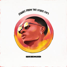 <i>Sounds from the Other Side</i> 2017 studio album by Wizkid