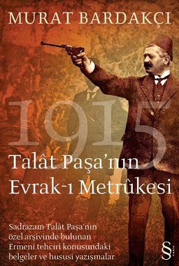<i>The Remaining Documents of Talaat Pasha</i> book by Murat Bardakçı