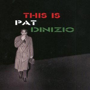 <i>This Is Pat DiNizio</i> 2006 studio album by Pat DiNizio