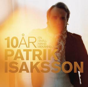 <i>10 år – En snäll mans bekännelser</i> 2008 compilation album by Patrik Isaksson