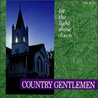 <i>Let the Light Shine Down</i> 1991 compilation album by The Country Gentlemen
