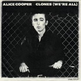 Clones (Were All) song by Alice Cooper