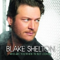 Who Are You When Im Not Looking 2010 single by Blake Shelton