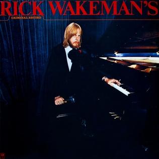 <i>Rick Wakemans Criminal Record</i> 1977 studio album by Rick Wakeman