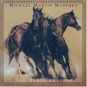 <i>The Horse Legends</i> 1997 studio album by Michael Martin Murphey
