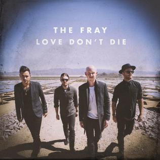 Love Dont Die single by The Fray