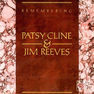 <i>Remembering Patsy Cline & Jim Reeves</i> 1982 compilation album by Patsy Cline and Jim Reeves