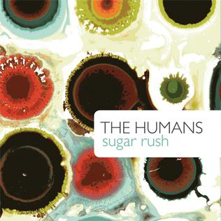 <i>Sugar Rush</i> (album) 2011 studio album by The Humans