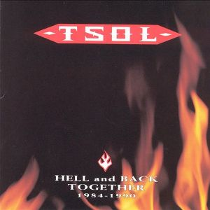<i>Hell and Back Together: 1984–1990</i> 1992 compilation album by T.S.O.L.