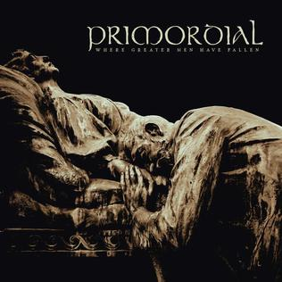 <i>Where Greater Men Have Fallen</i> 2014 studio album by Primordial