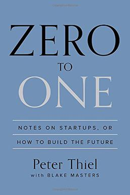 Picture of a book: Zero To One: Notes On Startups, Or How To Build The Future