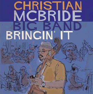 <i>Bringin It</i> 2017 studio album by Christian McBride Big Band