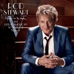 <i>Fly Me to the Moon... The Great American Songbook Volume V</i> 2010 studio album by Rod Stewart