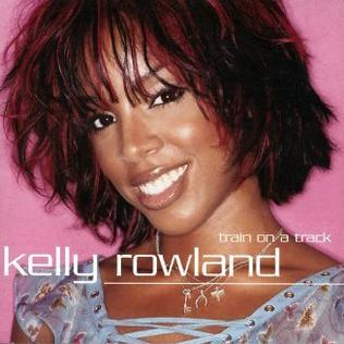 Train on a Track 2003 single by Kelly Rowland