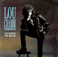 Lou Gramm - Just Between You and Me.jpg