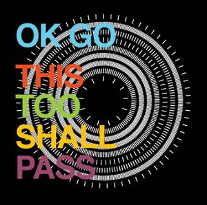 This Too Shall Pass (OK Go song) 2010 single by OK Go