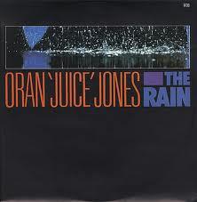 "The Rain (Oran ""Juice"" Jones song) 1986 single by Oran ""Juice"" Jones"