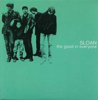 The Good in Everyone 1996 single by Sloan