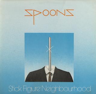 <i>Stick Figure Neighbourhood</i> 1981 studio album by Spoons