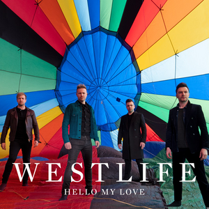 "The pop group's first official music cover in more than seven years for their single, ""Hello My Love"". Westlife-HelloMyLoveSingle.png"