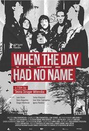 <i>When the Day Had No Name</i> 2017 film by Teona Strugar Mitewska
