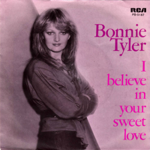 I Believe in Your Sweet Love song performed by Bonnie Tyler