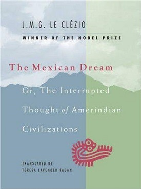 "Book cover for ""The Mexican Dream, Or, The Interrupted Thought of Amerindian Civilizations"".jpeg"