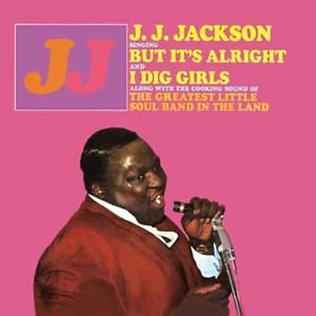 <i>But Its Alright</i> (album) 1967 studio album by J.J. Jackson