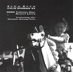 <i>Filmworks XI: Secret Lives</i> 2002 soundtrack album by John Zorn